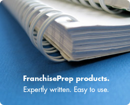 FranchisePrep Products.  Expertly written. Easy to use.